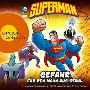 Superman: Gefahr für den Mann aus Stahl – Michael Dahl [Narrado por Fabian Oscar Wien] [Audiolibro] [German]