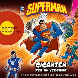 Superman: Giganten des Universums – Paul Kupperberg, David Seidman, Scott Sonneborn [Narrado por Fabian Oscar Wien] [Audiolibro] [German]