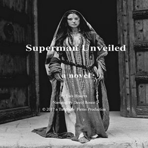 Superman Unveiled: A Novel – Luis Herrera [Narrado por David Bosco] [Audiolibro] [English]
