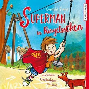 Superman in Ringelsocken und andere Geschichten von Karli – Cornelia Franz [Narrado por Tim Schwarzmaier] [Audiolibro] [German]