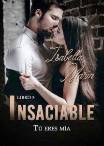 Tú eres mía: Insaciable III – Isabella Marín, Alexia Jorques [ePub & Kindle]