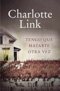 Tengo que matarte otra vez – Charlotte Link [ePub & Kindle]