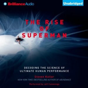 The Rise of Superman: Decoding the Science of Ultimate Human Performance – Steven Kotler [Narrado por Jeff Cummings] [Audiolibro] [English]