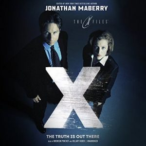 The Truth Is out There: The X-Files Series, Book 2 – Jonathan Maberry [Narrado por Bronson Pinchot, Hillary Huber] [Audiolibro] [English]