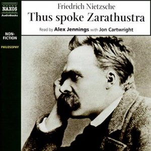 Thus Spoke Zarathustra – Friedrich Nietzsche [Narrado por Alex Jennings] [Audiolibro] [English]