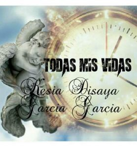 Todas mis vidas – Kesia Disaya Garcia Garcia [ePub & Kindle]