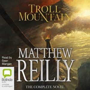 Troll Mountain: The Complete Novel – Matthew Reilly [Narrado por Sean Mangan] [Audiolibro] [English]