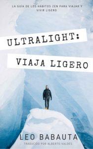 Ultralight: La guía de los Hábitos Zen para viajar y vivir ligero. (Leo Babauta Hábitos Zen Minimalismo nº 2) – Leo Babauta, Alberto Valdés [ePub & Kindle]