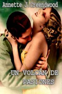 Un volcán de pasiones – Annette J. Creendwood [ePub & Kindle]