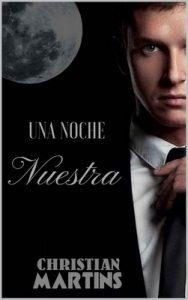 Una Noche Nuestra – Christian Martins [ePub & Kindle]