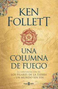 Una columna de fuego (Saga Los pilares de la Tierra 3) – Ken Follett [ePub & Kindle]