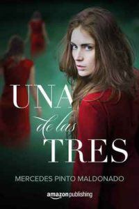 Una de las tres – Mercedes Pinto Maldonado [ePub & Kindle]