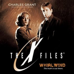 Whirlwind: The X-Files, Book 2 – Charles Grant [Narrado por Patrick Lawlor] [Audiolibro] [English]