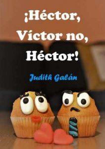 ¡Héctor, Víctor no, Héctor! – Judith Galán [ePub & Kindle]