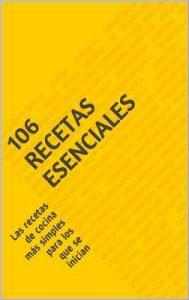 106 recetas esenciales: Las recetas de cocina más simples para los que se inician – Xavier Molina [ePub & Kindle]