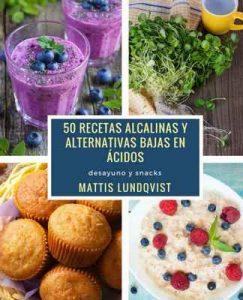 50 recetas alcalinas y alternativas bajas en ácidos: desayuno y snacks – Mattis Lundqvist [ePub & Kindle]