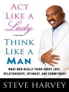 Act Like a Lady, Think Like a Man, Expanded Edition: What Men Really Think About Love, Relationships, Intimacy, and Commitment – Steve Harvey [ePub & Kindle] [English]