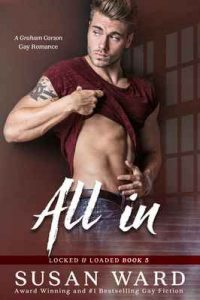 All In: Graham Carson 3 (Locked & Loaded Series Book 5) – Susan Ward, Sara Eirew [ePub & Kindle] [English]