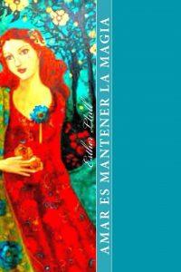 Amar es mantener la magia – Esther Llull [ePub & Kindle]