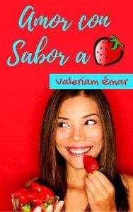 Amor con sabor a fresa – Valeriam Émar [ePub & Kindle]