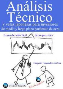 Análisis técnico y velas japonesas para inversores de medio y largo plazo partiendo de cero: Es mucho más fácil de lo que crees – Gregorio Hernández Jiménez [ePub & Kindle]