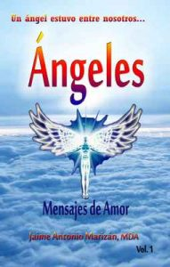 Angeles: Mensajes de amor Vol 1 – Jaime Antonio Marizán [ePub & Kindle]