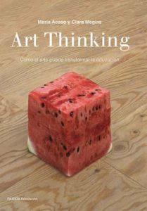 Art Thinking: Cómo el arte puede transformar la educación – María Acaso, Clara Megías [ePub & Kindle]