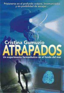 Atrapados: Un experimento farmacéutico en el fondo del mar – Cristina Gumuzio [ePub & Kindle]
