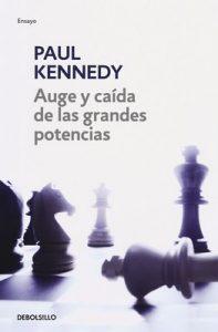 Auge y caída de las grandes potencias – Paul Kennedy [ePub & Kindle]