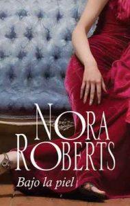 Bajo la piel – Nora Roberts [ePub & Kindle]