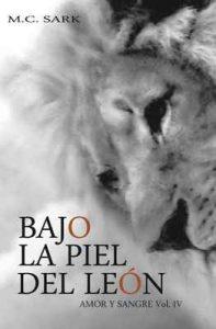 Bajo la piel del león (Amor y sangre nº 4) – M.C. Sark [ePub & Kindle]