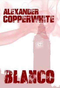 Blanco – Asesinato en Londres (Los casos de Francisco Valiente Polillas nº 2) – Alexander Copperwhite, José Antonio Flores Yepes [ePub & Kindle]