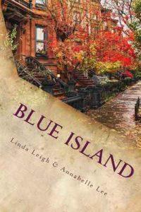 Blue Island: Tratar de olvidar a alguien, es recordarle para siempre – Linda Leigh, Annabelle Lee [ePub & Kindle]