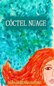 Cóctel Nuage – Sara Berlana Sastre [ePub & Kindle]