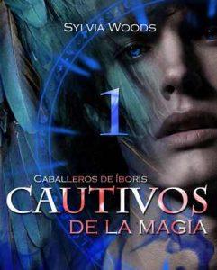 Caballeros de Íboris 2: Cautivos de la magia (Capítulo 1): Una serie de fantasía y erótica gay – Sylvia Woods [ePub & Kindle]