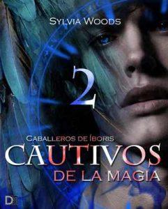 Caballeros de Íboris 2: Cautivos de la magia (Capítulo 2): Una serie de fantasía y erótica gay – Sylvia Woods [ePub & Kindle]