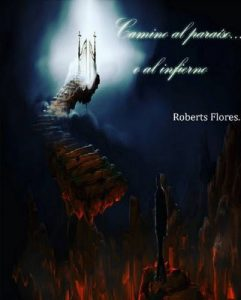 Camino al paraíso o al infierno – Roberts Flores [ePub & Kindle]
