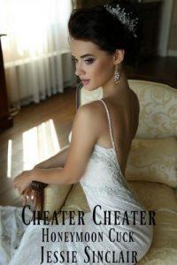 Cheater Cheater: Honeymoon Cuck – Jessie Sinclair [ePub & Kindle] [English]