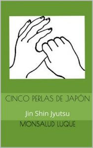 Cinco Perlas de Japón: Jin Shin Jyutsu – Monsalud Luque [ePub & Kindle]