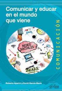 Comunicar y educar en el mundo que viene – Roberto Aparici, David García Marín [ePub & Kindle]