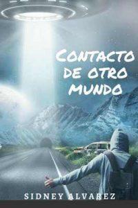 Contacto de otro mundo – Sidney Alvarez [ePub & Kindle]