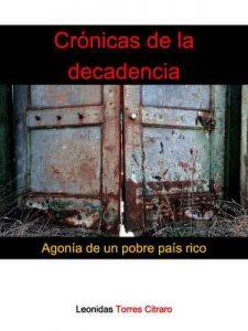 Crónicas de la decadencia – Leonidas Torres Citraro [ePub & Kindle]