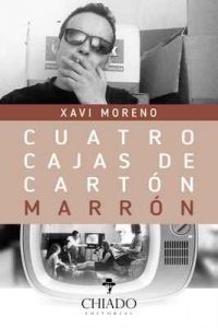 Cuatro cajas de cartón marrón – Xavi Moreno [ePub & Kindle]