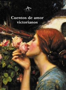 Cuentos de amor victorianos (Clásica Maior) – Mary Wollstonecraft Shelley, Oscar Wilde, George Gissing, Joseph Conrad, E. Nesbit, Arthur Conan Doyle, Henry Harland , Rudyard Kipling, H.G. Wells, Ernest Dowson, John Galsworthy, Elizabeth Gaskell, Charlotte Mew, Hubert Crackanthorpe, D.H. Lawrence, William Makepeace Thackeray, Charles Dickens, Anthony Trollope, Wilkie Collins, Thomas Hardy, Henry James, Robert Louis Stevenson [ePub & Kindle]