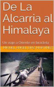 De La Alcarria al Himalaya: Un viaje a Oriente en bicicleta – Miguel Ángel Díaz Martínez [ePub & Kindle]