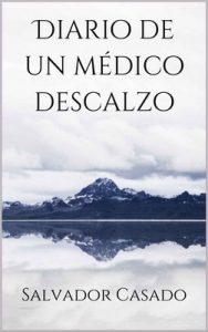 Diario de un médico descalzo – Salvador Casado Buendía [ePub & Kindle]