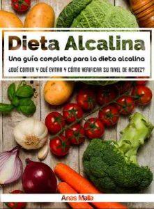 Dieta Alcalina: Una Guía Completa Para Dieta Alcalina, Beneficios para la Salud de la Dieta Alcalina: ¿Qué comer y qué evitar y cómo comprobar sus niveles … Limpia, Salud Óptima, Bajar de Peso nº 1) – Anas Malla [ePub & Kindle]