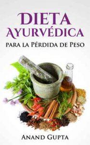 Dieta Ayurvédica para la Pérdida de Peso – Anand Gupta, Oscar Klassen [ePub & Kindle]