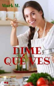 Dime qué ves – Mark M. [ePub & Kindle]