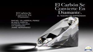 El Carbón que se convierte en diamante: El tesoro de emprender – Rafael Villareal Perez, Charvel Villeda [ePub & Kindle]